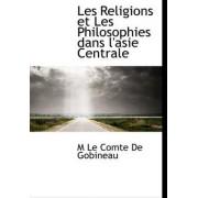 Les Religions Et Les Philosophies Dans L'Asie Centrale by M Le Comte De Gobineau