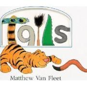 Tails by Matthew Van Fleet