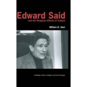 Edward Said and the Religious Effects of Culture by William David Hart