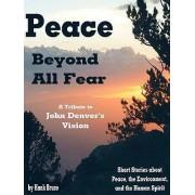 Peace Beyond All Fear by Hank Bruce