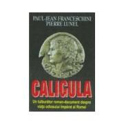 Caligula-Paul-Jean Franceschini, Pierre Lunel