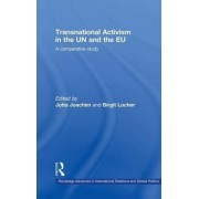 Transnational Activism in the UN and the EU by Jutta Joachim