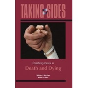 Taking Sides: Clashing Views in Death and Dying by William J Buckley
