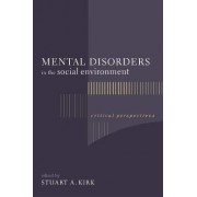 Mental Disorders in the Social Environment by Stuart A. Kirk