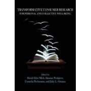 Transformative Consumer Research for Personal and Collective Well-Being by David Glen Mick