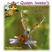 Queen Iween's Beautiful Butterflies by Irene T Hunt