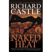 Naked Heat: Naked Heat by Richard Castle