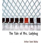 The Tale of Mrs. Ladybug by Arthur Scott Bailey