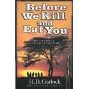 Before We Kill and Eat You by Ruthanne B Garlock