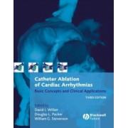 Catheter Ablation of Cardiac Arrhythmias by David J. Wilber