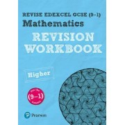 REVISE Edexcel GCSE (9-1) Mathematics Higher Revision Workbook: Higher by Glyn Payne