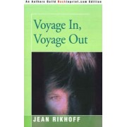 Voyage In, Voyage Out by Jean Rikhoff
