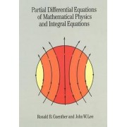 Partial Differential Equations of Mathematical Physics and Integral Equations by Ronald B. Guenther
