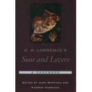 D. H. Lawrence's Sons and Lovers by John Worthen
