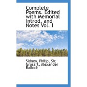 Complete Poems. Edited with Memorial Introd. and Notes Vol. I by Philip Sidney