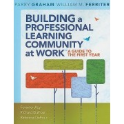 Building a Professional Learning Community at Work by Parry Graham