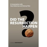 Did the Resurrection Happen? by Gary R Habermas