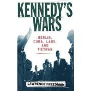 Kennedy's Wars by Lawrence Freedman