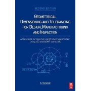 Geometrical Dimensioning and Tolerancing for Design, Manufacturing and Inspection by Georg Henzold