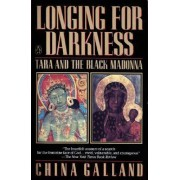 Longing for Darkness by China Galland