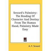 Seward's Palmistry by A F Seward