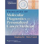 Principles of Molecular Diagnostics and Personalized Cancer Medicine by Dongfeng Tan