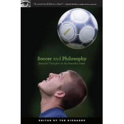 Soccer and Philosophy by Ted Richards