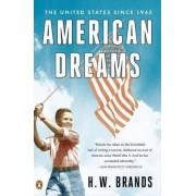 American Dreams by Professor of History H W Brands