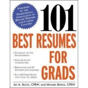 101 Best Resumes for Grads by Jay Block