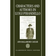 Characters and Authors in Luigi Pirandello by Ann Caesar