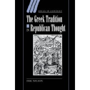 The Greek Tradition in Republican Thought by Eric Nelson