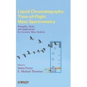 Liquid Chromatography Time-of-flight Mass Spectrometry by Imma Ferrer