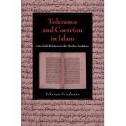 Tolerance and Coercion in Islam by Yohanan Friedmann