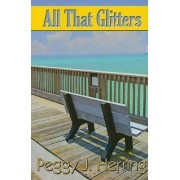 All That Glitters by Peggy J. Herring