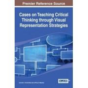Cases on Teaching Critical Thinking Through Visual Representation Strategies by Leonard J Shedletsky