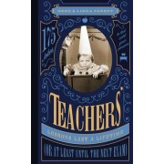 Teachers' Lessons Last a Lifetime (or at Least Until the Next Exam) by Gene Perret