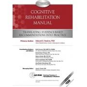 Cognitive Rehabilitation Manual by Edmund C Haskins Ph D