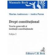 Drept constitutional. Teoria generala si institutii constitutionale. Ed.2 - Marius Andreescu
