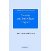 Heracles and Euripidean Tragedy by Thalia Papadopoulou