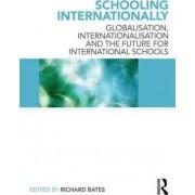 Schooling Internationally by Richard Bates