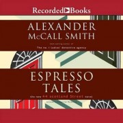 Espresso Tales by Alexander McCall McCall Smith
