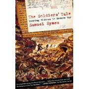 The Soldiers' Tale by Woodrow Wilson Professor of Literature Samuel Hynes