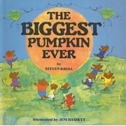 The Biggest Pumpkin Ever by Steven Kroll