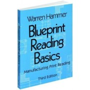 Blueprint Reading Basics by Warren Hammer