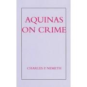 Aquinas on Crime by Charles P. Nemeth