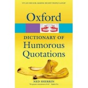Oxford Dictionary of Humorous Quotations by Ned Sherrin