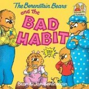 The Berenstain Bears and the Bad Habit by Stan Berenstain
