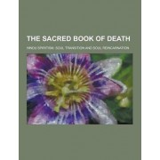 The Sacred Book of Death; Hindu Spiritism, Soul Transition and Soul Reincarnation by Anonymous