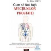 Cum sa faci fata afectiunilor prostatei - Tom Smith