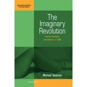 The Imaginary Revolution by Michael Seidman